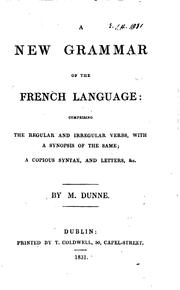 Cover of: A new grammar of the French language by M. Dunne
