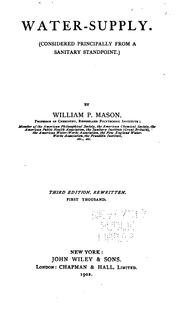 Cover of: Water-supply: (Considered Principally from a Sanitary Standpoint.) by William Pitt Mason