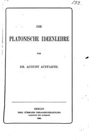 Cover of: DIE PLATONISCHE IDEENLEHRE by DR.AUGUST AUFFARTH