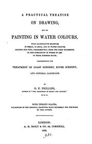 Cover of: A Practical Treatise on Drawing, and on Painting in Water Colours by Giles Firman Phillips