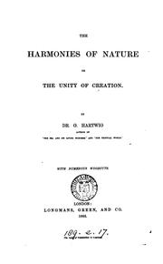 Cover of: The harmonies of nature; or, The unity of Creation by Georg Ludwig Hartwig