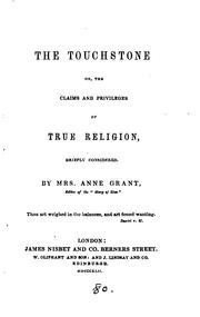 Cover of: The touchstone; or, The claims and privileges of true religion by Anne Grant