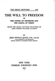 Cover of: The Will to Freedom: Or, The Gospel of Nietzsche and the Gospel of Christ by John Neville Figgis
