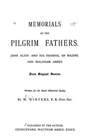Cover of: Memorials of the Pilgrim Fathers: John Eliot and His Friends, of Nazing and Waltham Abbey | William Winters