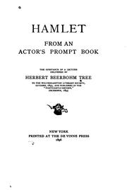 Cover of: Hamlet : from an Actor's Prompt Book: The Substance of a Lecture Delivered by Tree, Herbert Beerbohm Sir