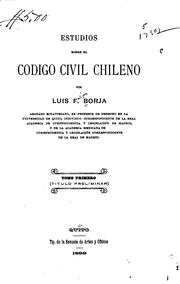Cover of: Estudios sobre el Código Civil chileno by Luis Felipe Borja