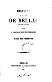 Cover of: Histoire de la ville de Bellac, suivie de quelques notes sur le bourg de Rancon by J B L. Roy -Pierrefitte
