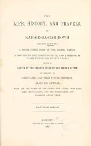 Cover of: The life, history, and travels, of Kah-ge-ga-gah-bowh (George Copway) | Copway, George Chippewa chief