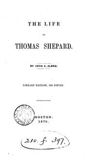 Cover of: THE LIFE OF THOMAS SHEPARD by JOHN A ALBRO.