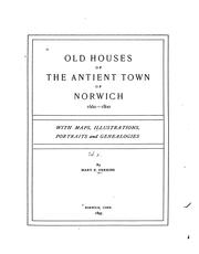 Cover of: Old Houses of the Antient Town of Norwich [Conn.] 1660-1800 by Mary Elizabeth Perkins