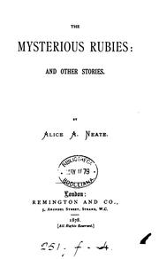 Cover of: The mysterious rubies, and other stories | Alice A. Neate