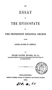 Cover of: An essay on the episcopate of the Protestant Episcopal Church in the United States of America | Hugh Davey Evans