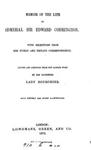 Cover of: Memoir of the life of admiral sir Edward Codrington, ed. and abridged by lady Bourchier by Edward Codrington