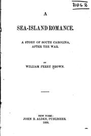 Cover of: A Sea-island Romance: A Story of South Carolina After the War by William Perry Brown