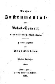 Cover of: Grosses Instrumental- und vokal-concert: Eine musikalische Anthologie by Ernst Ortlepp