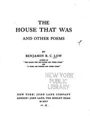 Cover of: The House that was and Other Poems: And Other Poems by Benjamin Robbins Curtis Low
