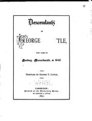 Cover of: Descendants of George Little: Who Came to Newbury, Massachusetts, in 1640 by George Thomas Little