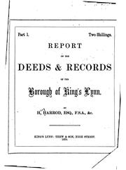 Cover of: Report on the Deeds & Records of the Borough of King's Lynn | Henry Harrod