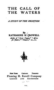 Cover of: The Call of the Waters: A Study of the Frontier by Katharine Roney Crowell