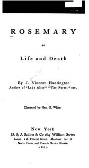 Cover of: Rosemary; Or, Life and Death by Jerediah Vincent Huntington