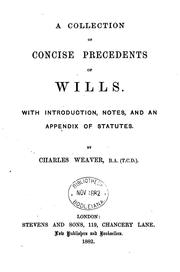 Cover of: A Collection of Concise Precedents of Wills: With Introductions, Notes, and an Appendix of Statutes by Charles Weaver