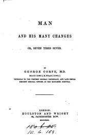 Cover of: Man and his many changes; or, Seven times seven by George Corfe