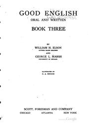 Cover of: Good English, Oral and Written, Book One-three | William Harris Elson