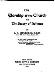 Cover of: The Worship of the Church and the Beauty of Holiness by Jacob A. Regester