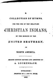 Cover of: A collection of hymns for the use of the Delaware Christian Indians by Delaware Christian Indians