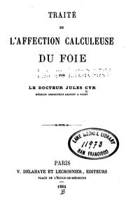 Cover of: Traité de l'affection calculeuse du foie by Jules Cyr