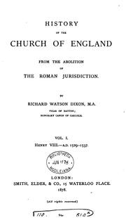 Cover of: History of the Church of England from the Abolition of the Roman Jurisdiction by Richard Watson Dixon