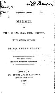 Cover of: Memoir of the Hon. Samuel Howe: With Other Notices by Rufus Ellis