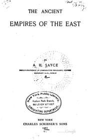Cover of: The Ancient Empires of the East by Archibald Henry Sayce