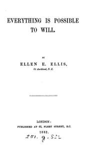 Cover of: Everything is possible to will | Ellen E. Ellis