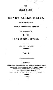 Cover of: the remains of henry kirke white, of nottingham, late of st. john's college by 1808