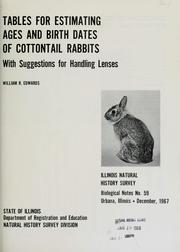 Cover of: Tables for estimating ages and birth dates of cottontail rabbits | William R. Edwards