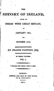 Cover of: The history of Ireland, from its union with Great Britain ... to October 1810 by Francis Peter Plowden