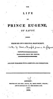 Cover of: The Life of Prince Eugene, of Savoy: From His Own Original Manuscript by Charles Joseph Ligne