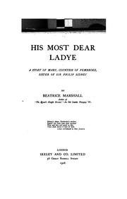 Cover of: His Most Dear Ladye: A Story of Mary, Countess of Pembroke, Sister of Sir Philip Sidney by Beatrice Marshall