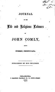 Cover of: Journal of the Life and Religious Labours of John Comly: Late of Byberry, Pennsylvania by John Comley