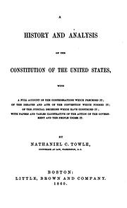 Cover of: A HISTORY AND ANALYSIS OF THE CONSTITUTION OF THE UNITED STATES by NATHANIEL C. TOWLE