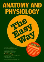 Cover of: Anatomy and physiology the easy way | I. Edward Alcamo
