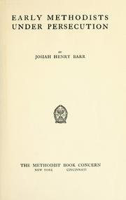 Cover of: Early Methodists under persecution | Josiah Henry Barr