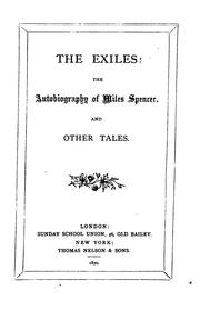 Cover of: The exiles: the autobiography of Miles Spencer, and other tales | Miles Spencer