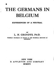Cover of: The Germans in Belgium: Experiences of a Neutral | Lodewijk Hermen Grondijs