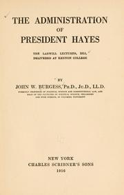 Cover of: The administration of President Hayes by John William Burgess