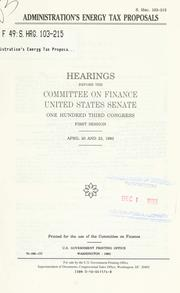 Cover of: Administration's energy tax proposals | United States. Congress. Senate. Committee on Finance