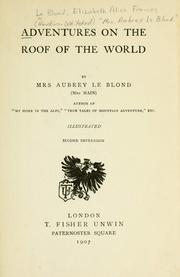 "Cover of: Adventures on the roof of the world | Le Blond, Elizabeth Alice Frances (Hawkins-Whitshed) "" Aubrey Le Blond"" Mrs."