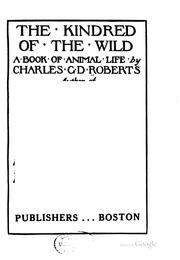 Cover of: The Kindred of the Wild: A Book of Animal Life by Charles George Douglas Roberts