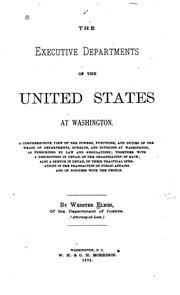 Cover of: The Executive Departments of the United States Government: Their Organization, Duties, Etc by Webster Elmes
